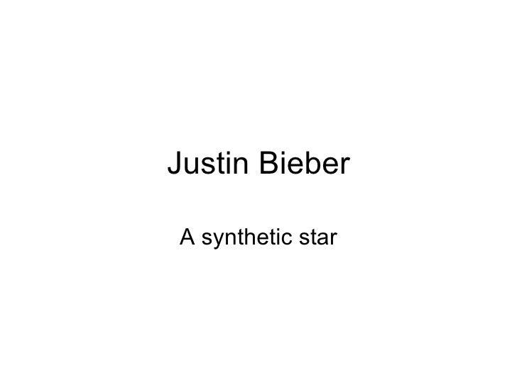 Justin BieberA synthetic star