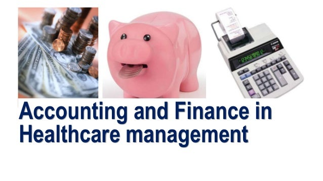 Accounting and Finance in Healthcare management Dental Clinic and Hospital Management 1 Faculty of Dental Medicine
