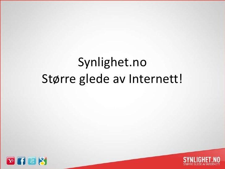 Synlighet.noStørre glede av Internett!<br />