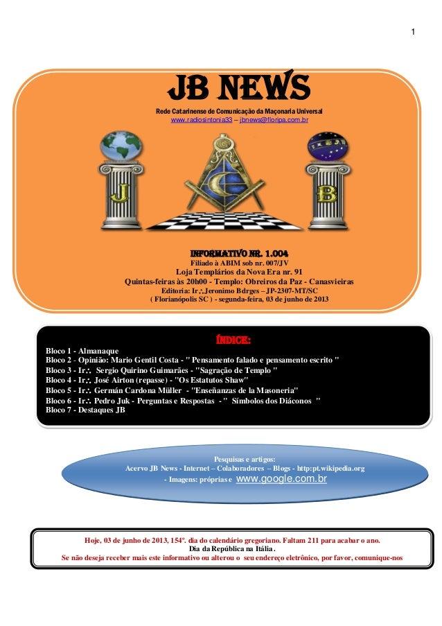 1 JB NEWSRede Catarinense de Comunicação da Maçonaria Universal www.radiosintonia33 – jbnews@floripa.com.br Informativo Nr...