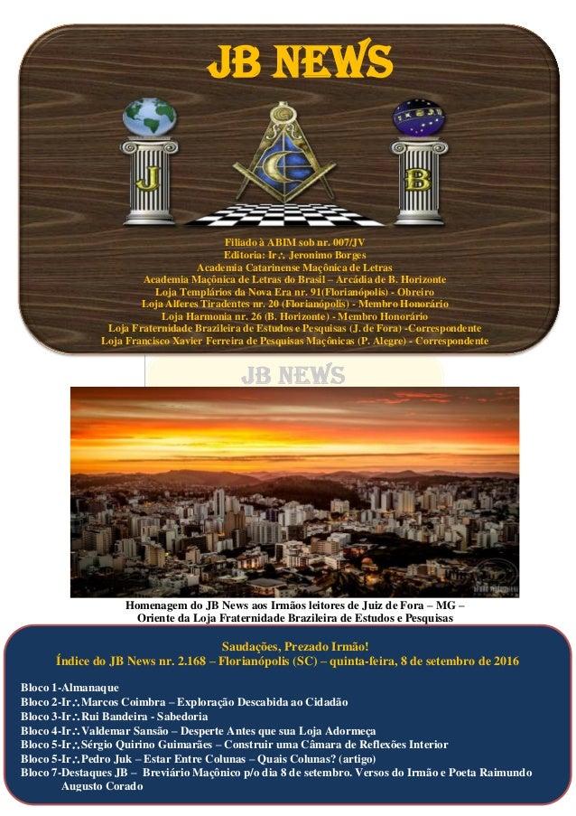 JB NEWS Filiado à ABIM sob nr. 007/JV Editoria: Ir Jeronimo Borges Academia Catarinense Maçônica de Letras Academia Maçôn...