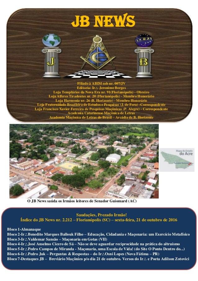 JB NEWS Filiado à ABIM sob nr. 007/JV Editoria: Ir Jeronimo Borges Loja Templários da Nova Era nr. 91(Florianópolis) - Ob...
