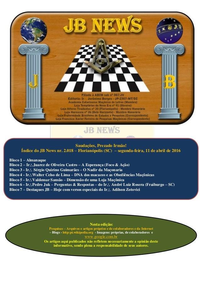 JB NEWS Informativo Nr. 412 Editoria: Ir Jerônimo Borges Loja Templários da Nova Era – GLSC Quinta-feira 20h00 – Templo O...