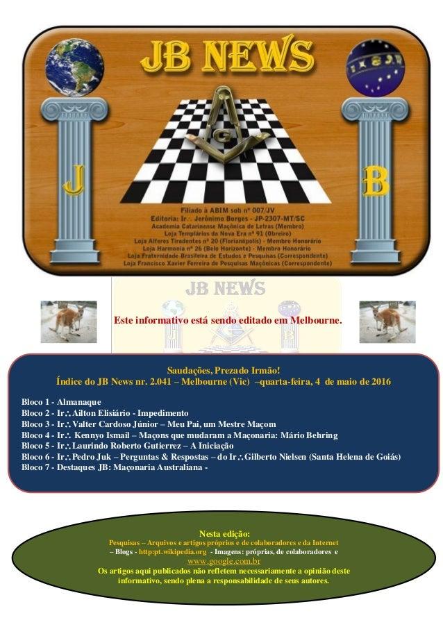 JB NEWSRede Catarinense de Comunicação da Maçonaria Universal www.radiosintonia33 – jbnews@floripa.com.br Informativo Nr. ...