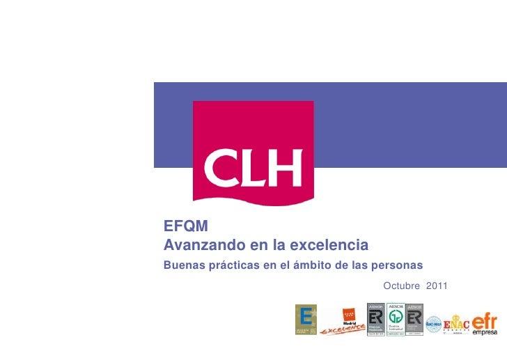 EFQM <br />Avanzando en la excelencia<br />Buenas prácticas en el ámbito de las personas<br />Octubre  2011<br />