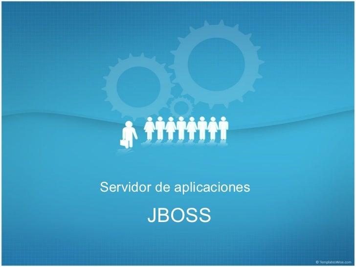 Servidor de aplicaciones       JBOSS