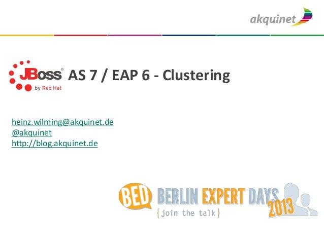 AS 7 / EAP 6 -‐ Clustering  heinz.wilming@akquinet.de @akquinet h3p...