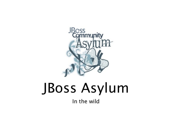 JBoss Asylum     In the wild