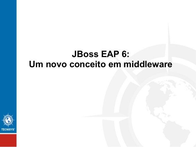 JBoss EAP 6: Um novo conceito em middleware