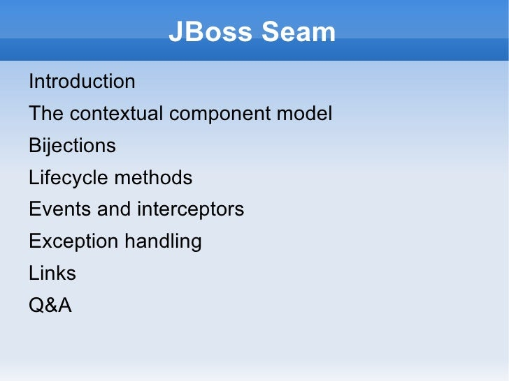 JBoss Seam <ul><li>Introduction
