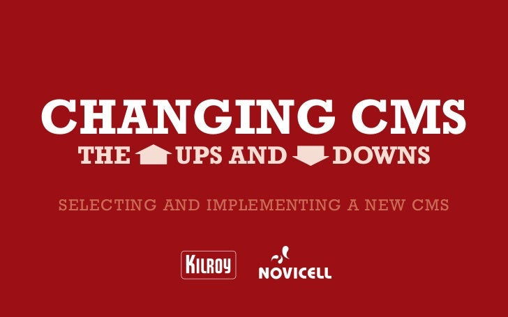 Changing CMS The      upS and        downSSelecting and implementing a new cmS