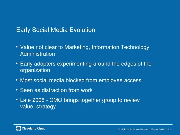 Social Media in Healthcare  l  May 6, 2010  l  12<br />Early Social Media<br />Unofficial Blogs – Clinical Cases and Image...