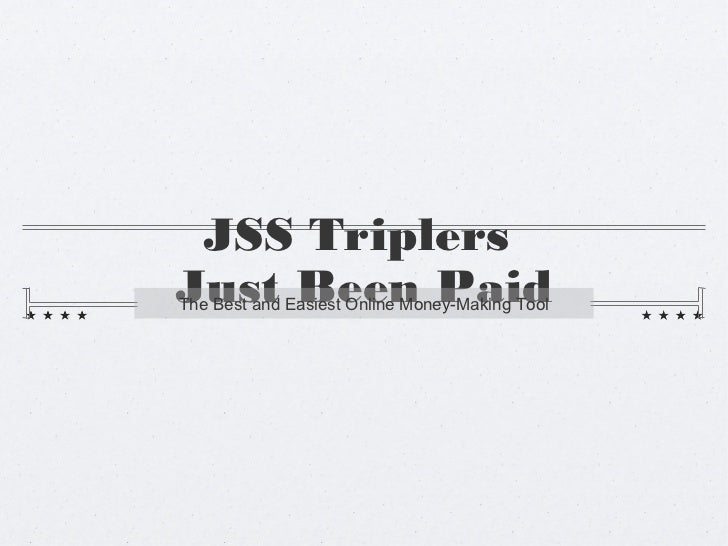 JSS TriplersJust Been PaidThe Best and Easiest Online Money-Making Tool