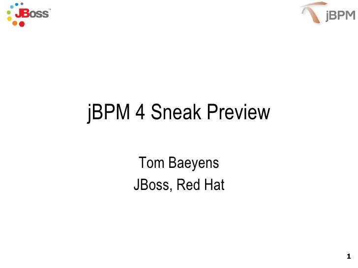 jBPM 4 Sneak Preview Tom Baeyens JBoss, Red Hat