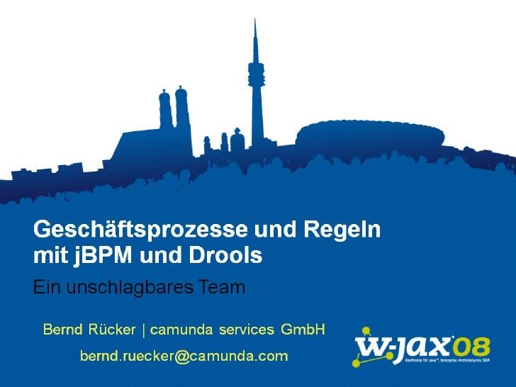 Geschäftsprozesse und Regeln           mit jBPM und Drools     – ein unschlagbares Team                   JavaConference  ...