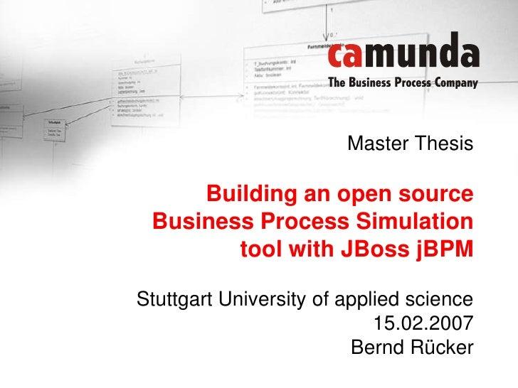 Master ThesisBuilding an open sourceBusiness Process Simulationtoolwith JBoss jBPM<br />Stuttgart University of applied sc...