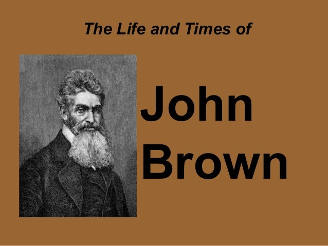 John Brown The Life and Times of