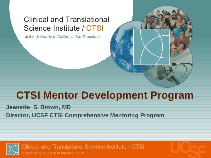 Clinical and Translational     Science Institute / CTSI      at the University of California, San Francisco   CTSI Mentor ...