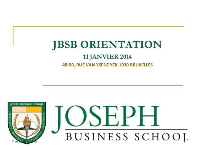 JBSB ORIENTATION 11 JANVIER 2014 48-50, RUE VAN YSENDYCK 1030 BRUXELLES  Tous droits réservés  1