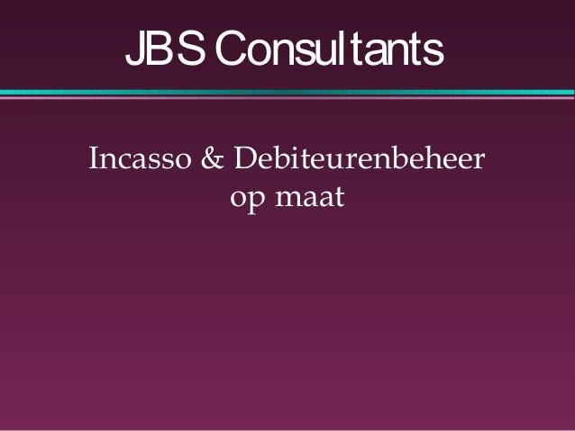 Incasso & Debiteurenbeheer op maat JBSConsultants