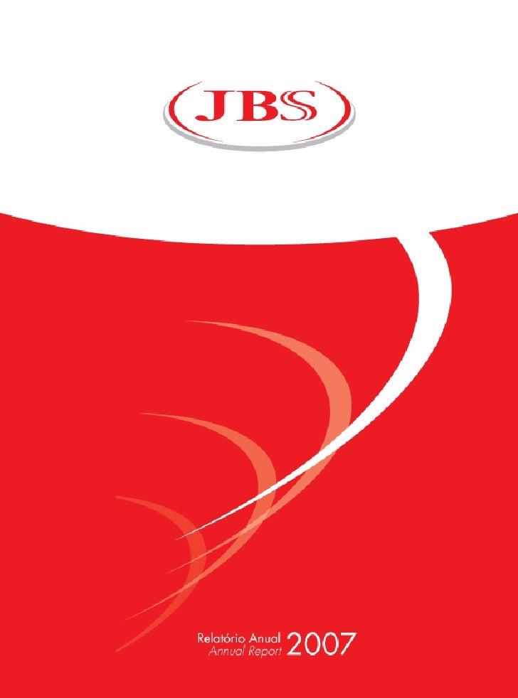 2   JBS S.A. » Relatório Anual 2007 Annual Report
