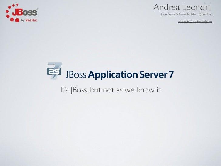 Andrea Leoncini                                    JBoss Senior Solution Architect @ Red Hat                              ...