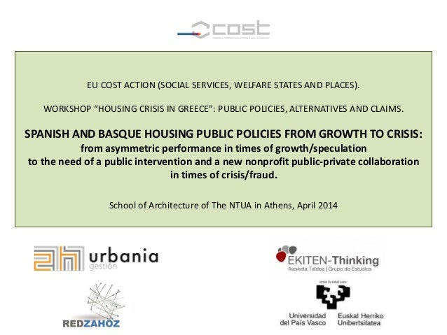 "EU COST ACTION (SOCIAL SERVICES, WELFARE STATES AND PLACES). WORKSHOP ""HOUSING CRISIS IN GREECE"": PUBLIC POLICIES, ALTERNA..."