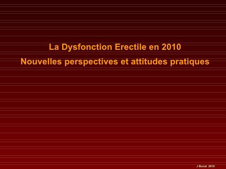 La Dysfonction Erectile en 2010 Nouvelles perspectives et attitudes pratiques