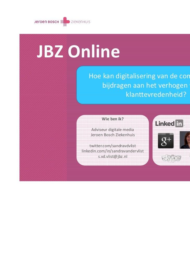 JBZ Online        Hoe kan digitalisering van de communicatie            bijdragen aan het verhogen van de                 ...
