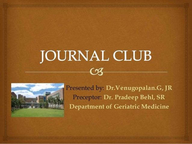 Presented by: Dr.Venugopalan.G, JR Preceptor: Dr. Pradeep Behl, SR Department of Geriatric Medicine