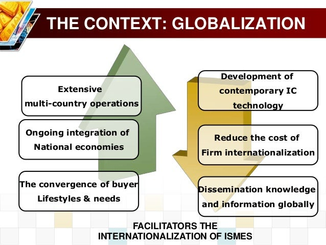 globalization and multinational enterprises Internationalization versus globalization multinational enterprises exporting licensing/franchising strategic alliances joint ventures wholly-owned subsidiary .