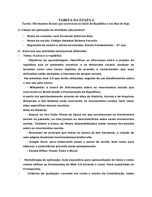 TAREFA DA ETAPA 4 Tarefa: Movimentos Sociais que ocorreram no início da República e nos dias de hoje. 1- Campo de aplicaçã...