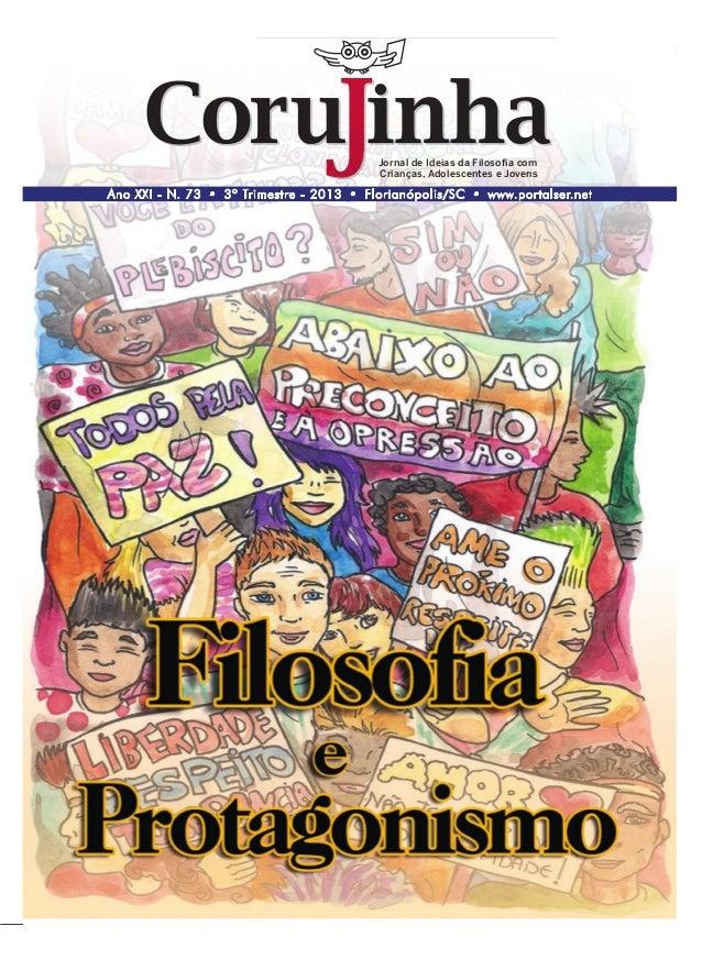 1 w w w. p o r t a l s e r. n e t Jornal de Ideias da Filosofia com Crianças, Adolescentes e Jovens Ano XXI - N. 73 • 3º...