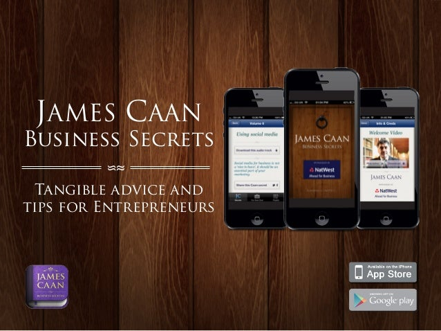 JAMES CAANBusiness Secrets         ��  Tangible advice andtips for Entrepreneurs
