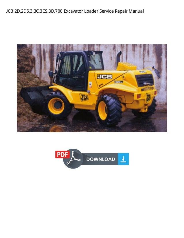 JCB 2D,2DS,3,3C,3CS,3D,700 Excavator Loader Service Repair Manual