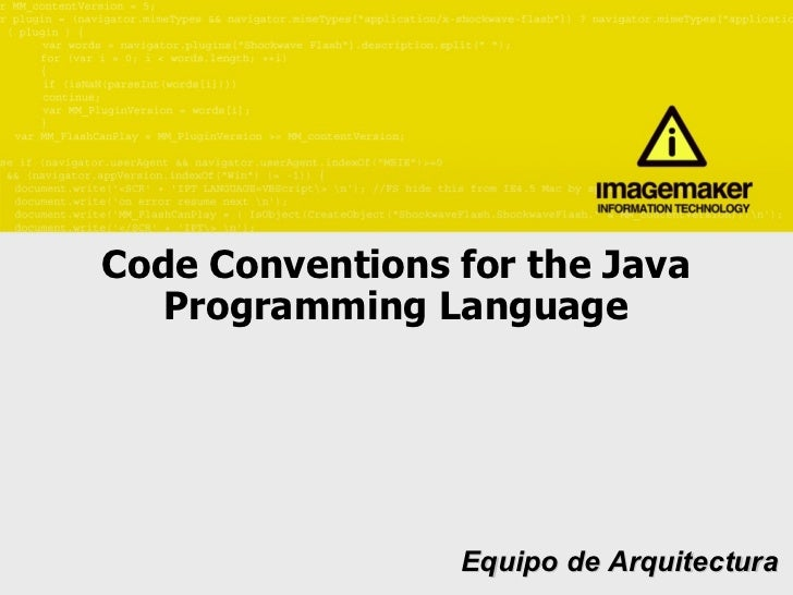 Code Conventions for the Java Programming Language   Equipo de Arquitectura
