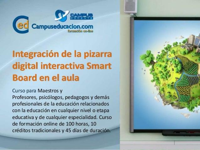 Integración de la pizarra digital interactiva Smart Board en el aula Curso para Maestros y Profesores, psicólogos, pedagog...
