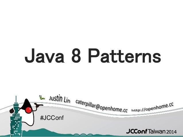 #JCConf Java 8 Patterns