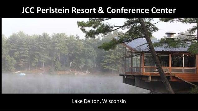 JCC Perlstein Resort & Conference Center Lake Delton, Wisconsin