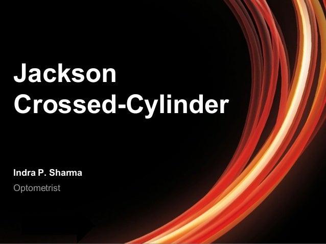 Jackson Crossed-Cylinder Indra P. Sharma Optometrist