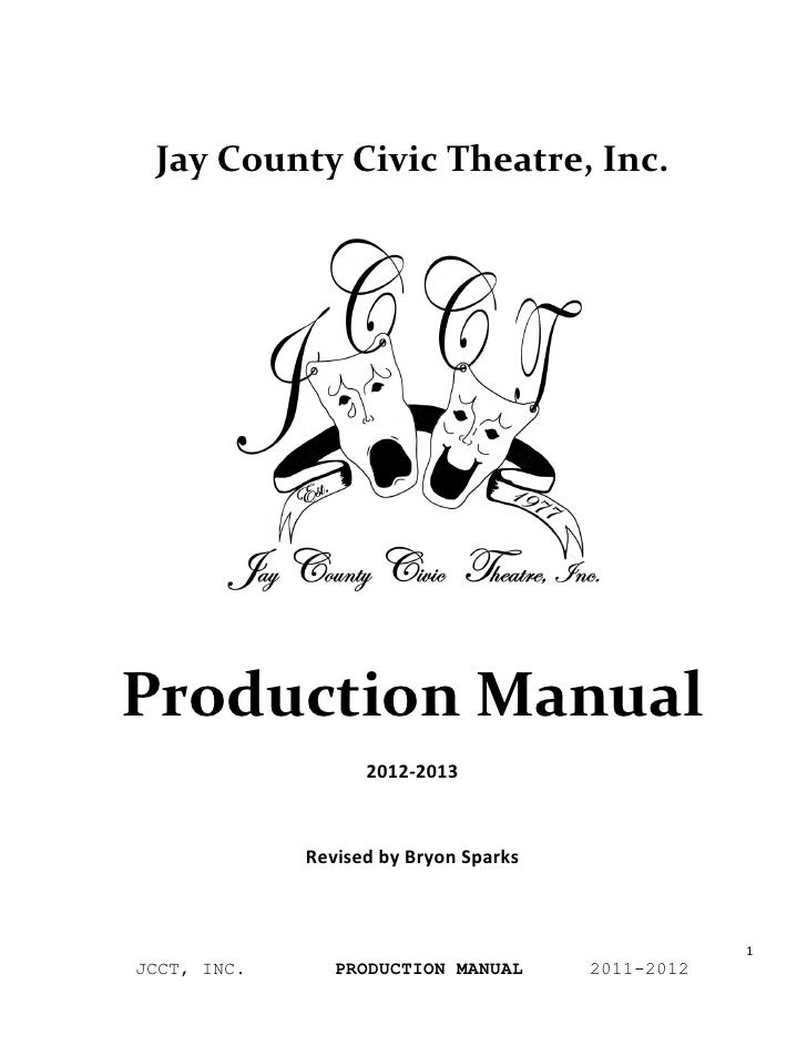Jay County Civic Theatre, Inc.                        Production Manual                                 ...