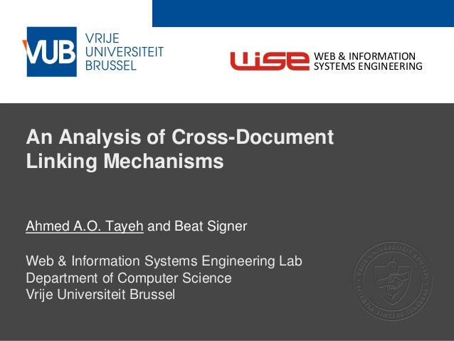 2 December 2005 An Analysis of Cross-Document Linking Mechanisms Ahmed A.O. Tayeh and Beat Signer Web & Information System...