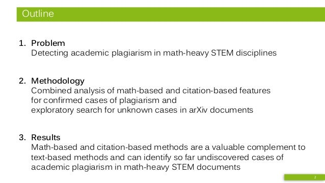Improving Academic Plagiarism Detection for STEM Documents by Analyzing Mathematical Content and Citations Slide 2