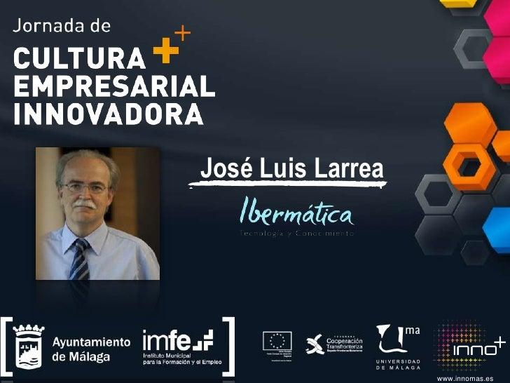 José Luis Larrea<br />www.innomas.es<br />