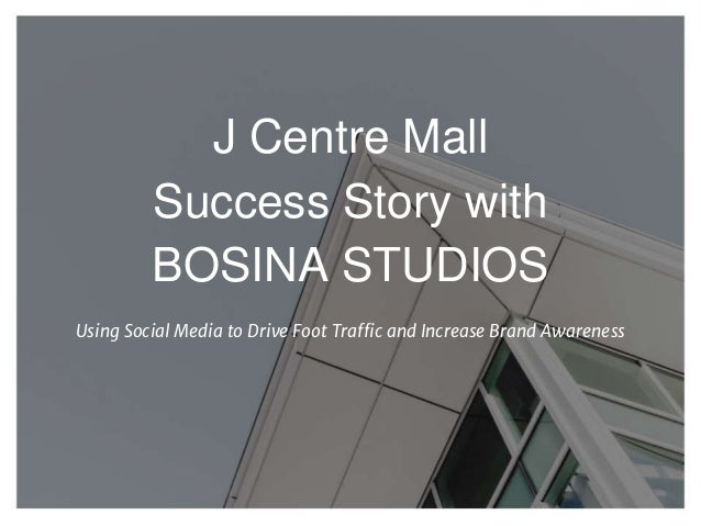 J Centre Mall Success Story with BOSINA STUDIOS Using Social Media to Drive Foot Traffic and Increase Brand Awareness