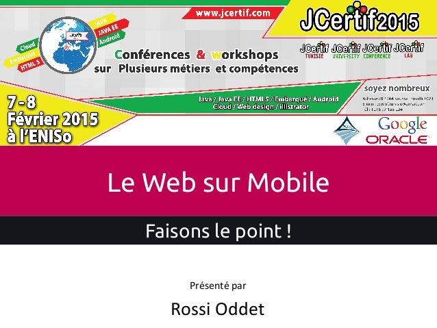 Rossi  Oddet   Présenté  par   Le Web sur Mobile Faisons le point !