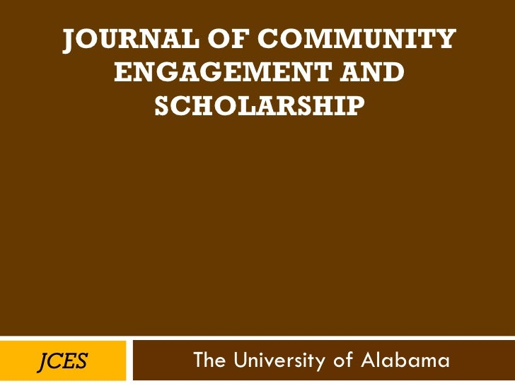 JOURNAL OF COMMUNITY ENGAGEMENT AND SCHOLARSHIP The University of Alabama JCES