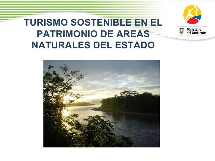 TURISMO SOSTENIBLE EN EL PATRIMONIO DE AREAS NATURALES DEL ESTADO
