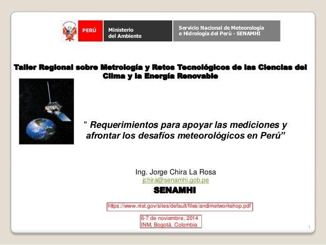 Taller Regional sobre Metrología y Retos Tecnológicos de las Ciencias del Clima y la Energía Renovable PERÚ Ministerio del...