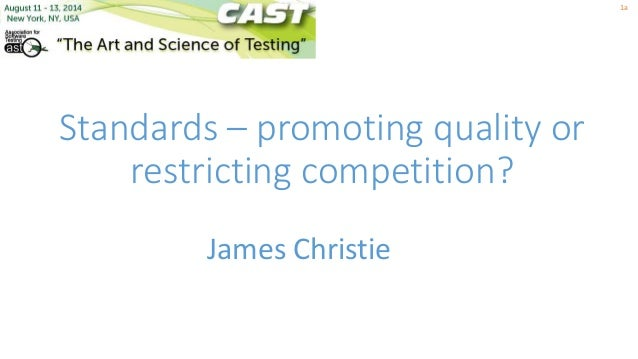 Standards – promoting quality or restricting competition? James Christie 1a